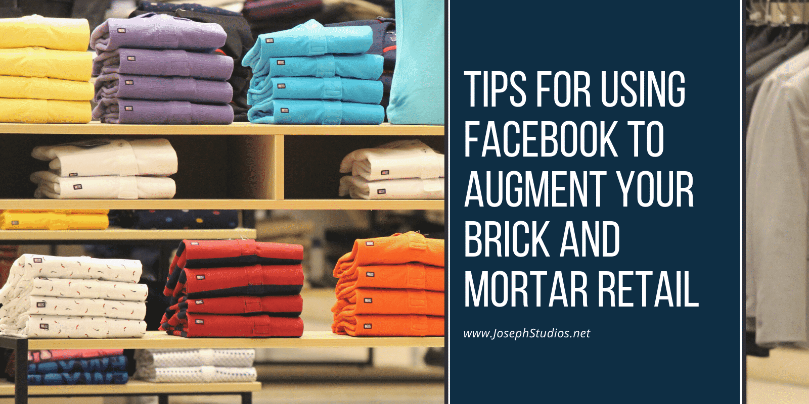 Tips For Using Facebook To Augment Your Brick And Mortar Retail