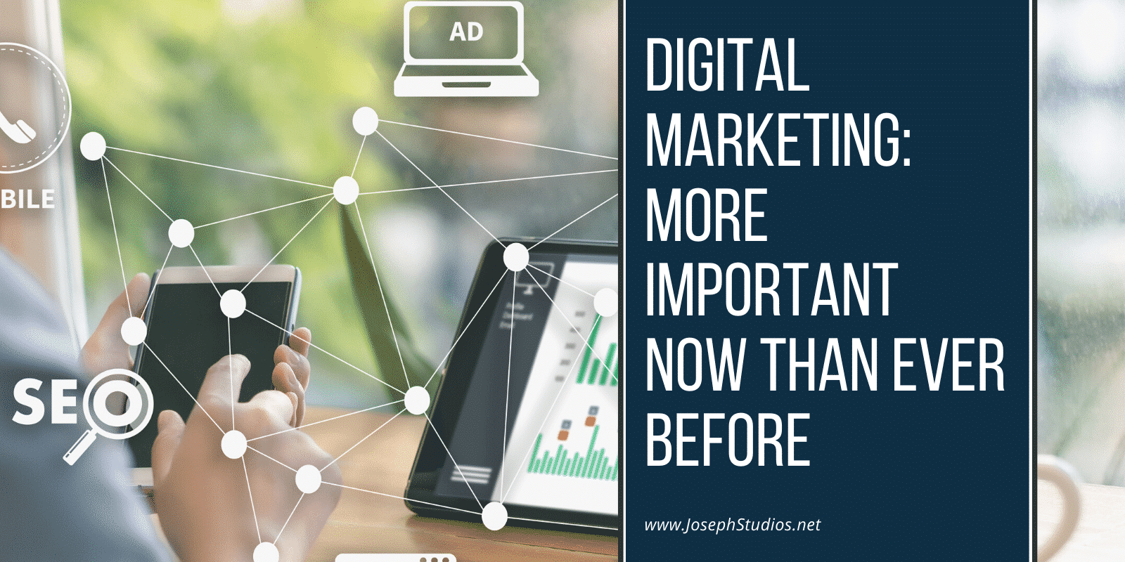 Digital Marketing Is Now Important Than Ever, Digital Marketing: More Important Now Than Ever Before
