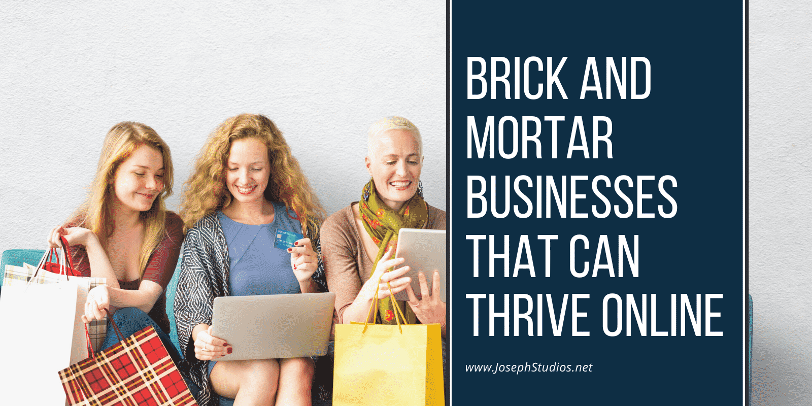 Brick and Mortar Businesses That Can Thrive Online