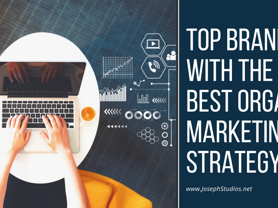 Top Brands With The Best Organic Marketing Strategy