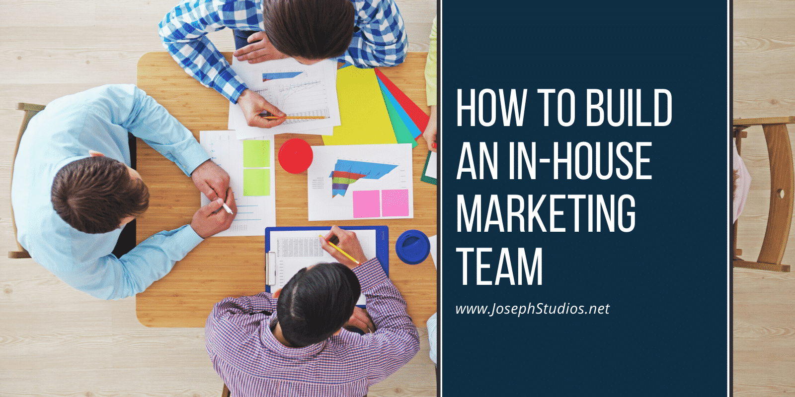 How to Build An In-House Marketing Team