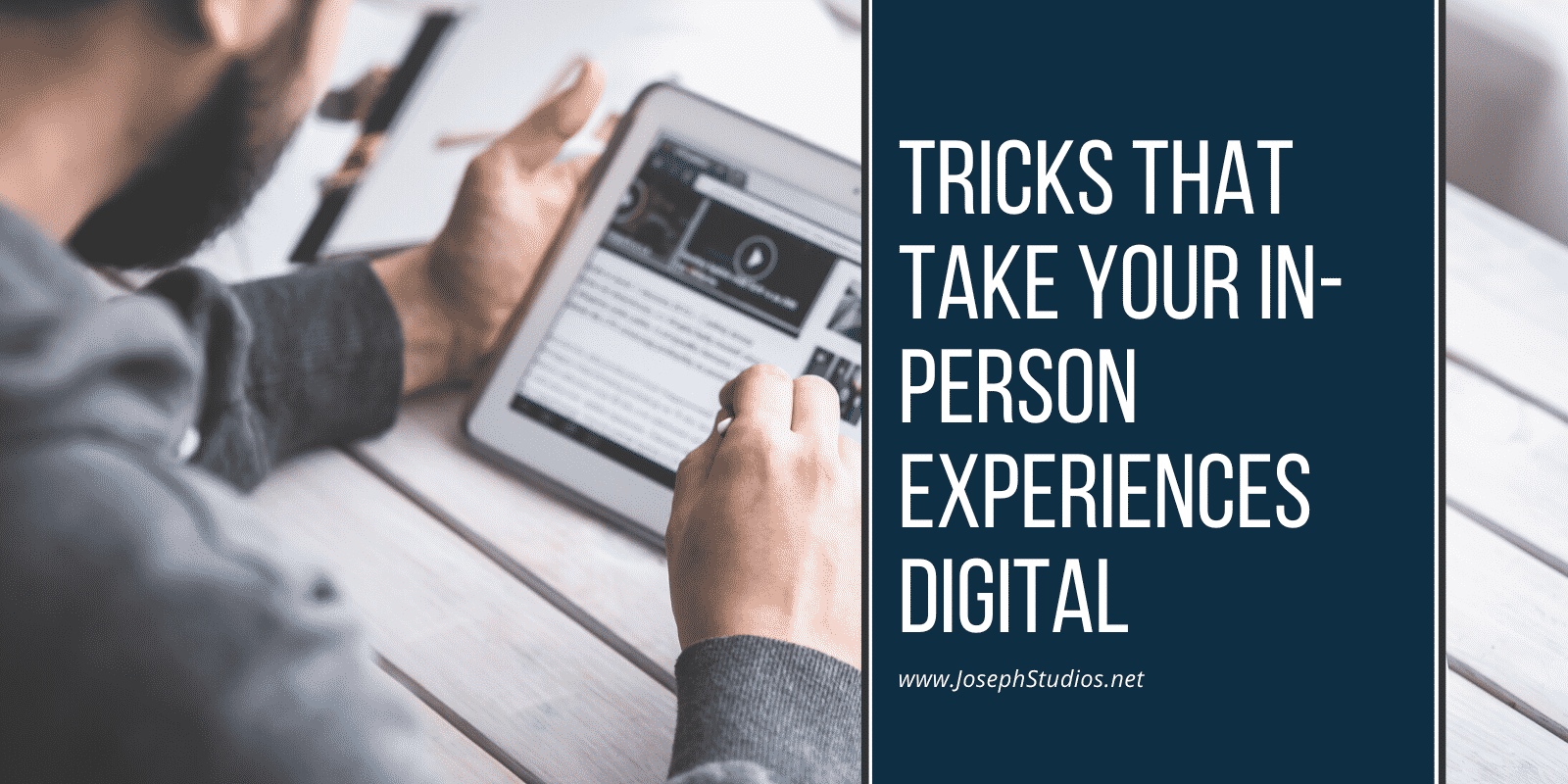 How to Take Your In-Person Experiences Virtual