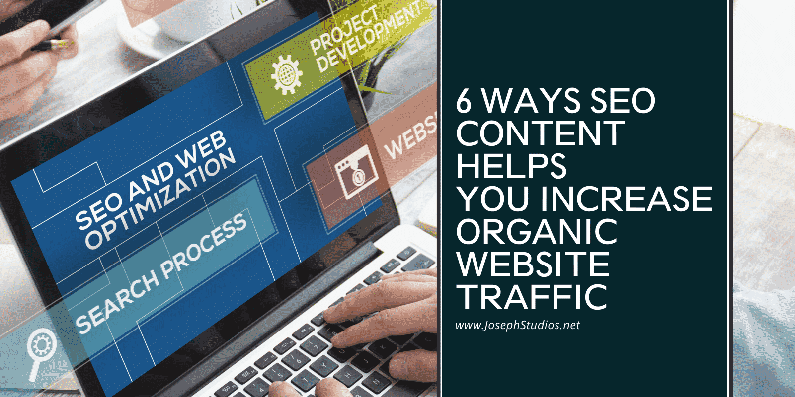 6 Ways SEO Content Helps You Increase Organic Website Traffic