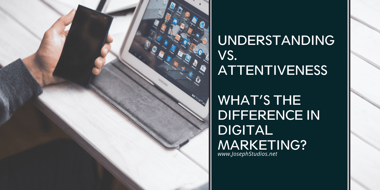 Understanding VS. Attentiveness – What's The Difference in Digital Marketing?